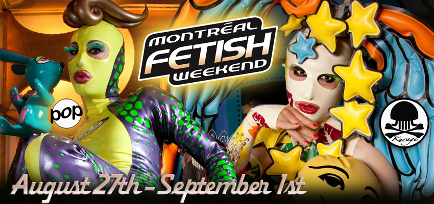 Montreal Fetish Weekend 9th annual edition